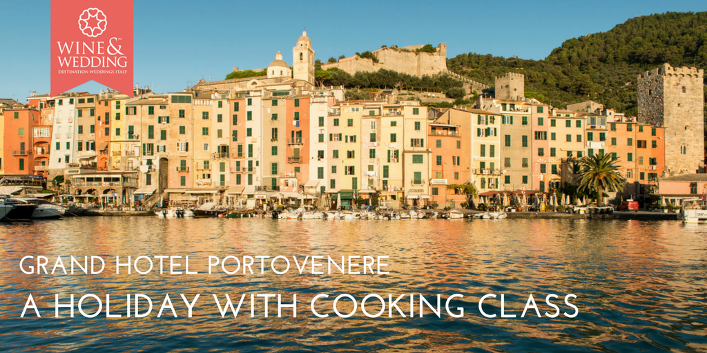 Grand Hotel Portovenere – A holiday with cooking class