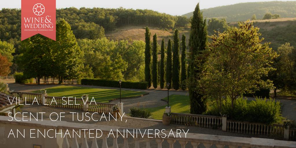 Anniversario Matrimonio Toscana : Villa la selva un anniversario di matrimonio che profuma