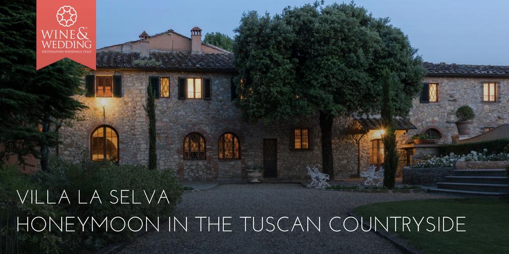 Villa La Selva – Una luna di miele in Toscana