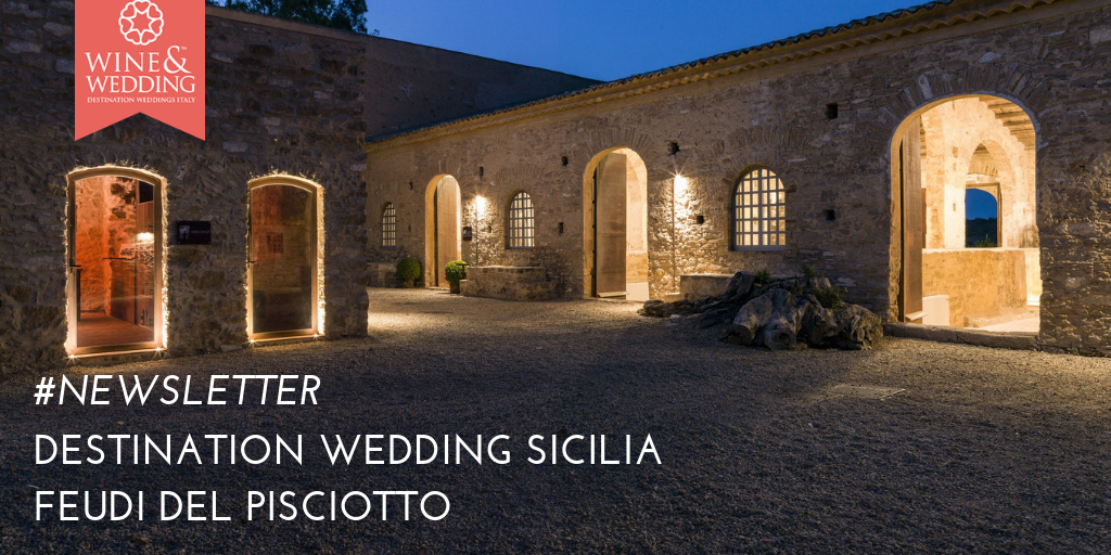 #Newsletter | Destination Wedding Feudi del Pisciotto, Sicilia