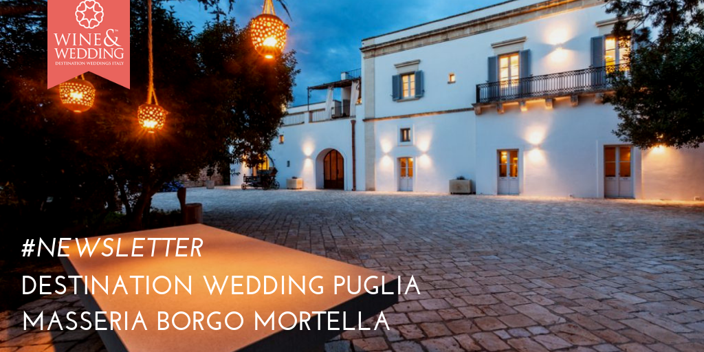 #Newsletter | Destination Wedding Masseria Borgo Mortella, Puglia