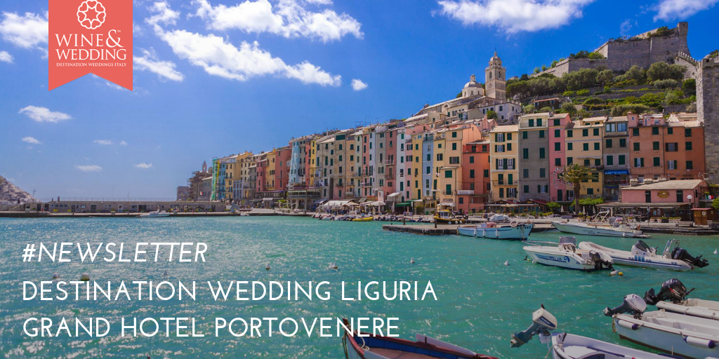 #Newsletter | Destination Wedding at Grand Hotel Portovenere, Liguria