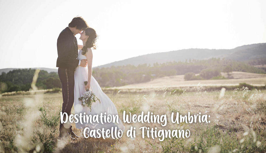 Destination Wedding Umbria: Castello di Titignano